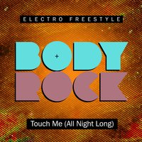 Touch Me (all Night Long) — Body Rock
