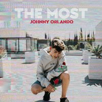 The Most — Johnny Orlando