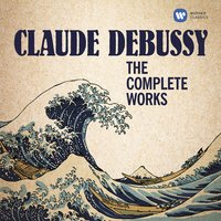 Debussy: The Complete Works — Клод Дебюсси
