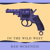 In The Wild West — Red McKenzie