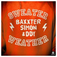 Sweater Weather — Baxxter, Simon & DDY