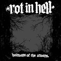 Hallways of the Always — Rot In Hell