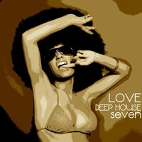 Love Deep House, Seven — сборник