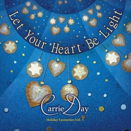 Let Your Heart Be Light — Carrie Day