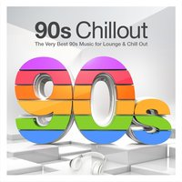 90s Chillout - The Very Best 90s Music for Lounge & Chill Out — сборник