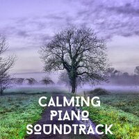 Calming Piano Soundtrack — Relaxing Chill Out Music