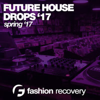 Future House Drops (Spring '17) — сборник