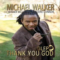 Thank You God Glepo — Michael Walker