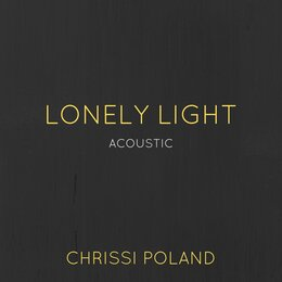 Lonely Light — Chrissi Poland
