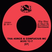 More to It - EP — Tha 4orce & Confucius MC