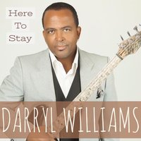 Here to Stay — Euge Groove, Darryl Williams