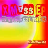 X Mass EP — Stereoliner