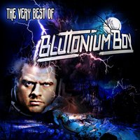 The Very Best Of — Blutonium Boy