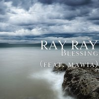 Blessing — Ray Ray, Mawia