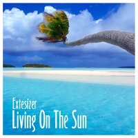 Living on the Sun — Extesizer