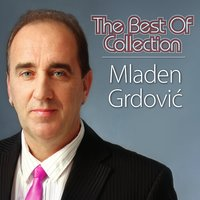 The Best Of Collection — Mladen Grdovic