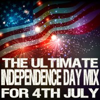 The Ultimate Independence Day Mix for 4th of July — сборник
