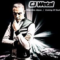Step into Abyss and Coming of Soul — CJ Wetal