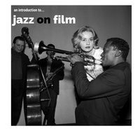 An Introduction To... Jazz on Film — сборник