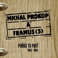 Michal Prokop a Framus Five — Michal Prokop, Framus Five, Michal Prokop, Framus Five