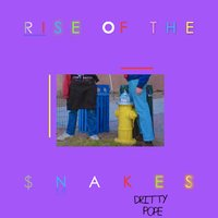 Rise of the Snakes — Dritty Pope