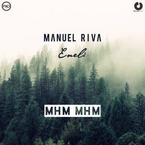 Manuel Riva & Eneli, Eneli, Manuel Riva - Mhm Mhm