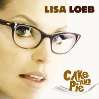 Cake And Pie — Lisa Loeb