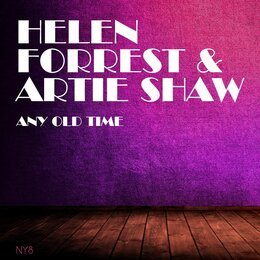 Any Old Time — Helen Forrest & Artie Shaw