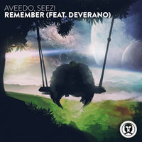 Remember — AVEEDO, Seezi, AVEEDO, Seezi feat. Deverano
