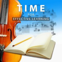 Time to Effective Learning – Classical Music to Study, Learning and Listening, Composers Help in Learning, Mozart, Bach, Beethoven — Studying Music Group, Exam Study Music Set, Studying Music Group, Exam Study Music Set