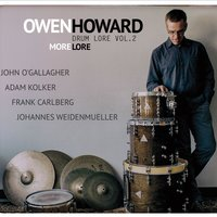 Drum Lore, Vol. 2: More Lore — Adam Kolker, Johannes Weidenmueller, Frank Carlberg, John O'Gallagher, Owen Howard