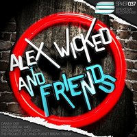 Alex Wicked & Friends — Alex Wicked