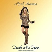 Teach Me Tiger — April Stevens