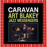 Caravan — Art Blakey & The Jazz Messengers
