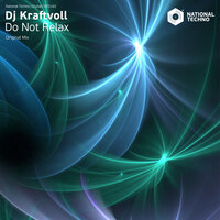 Do Not Relax — DJ Kraftvoll