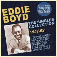 The Singles Collection 1947-62 — Eddie Boyd