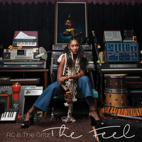 The FEEL — RC & The Gritz