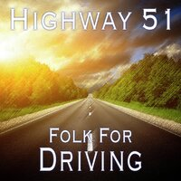 Highway 51 Folk For Driving — сборник