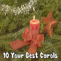 10 Your Best Carols — Christmas Hits