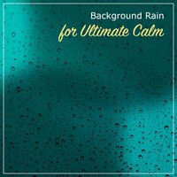 13 Background Rain Noises for Ultimate Calm — Nature Sounds for Sleep and Relaxation, Kings Of Nature, Ambient Nature White Noise