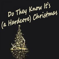 Do They Know It's (A Hardcore) Christmas — сборник
