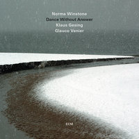 Dance Without Answer — Klaus Gesing, Norma Winstone, Glauco Venier