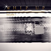Whip Up, Vol. 1 — сборник