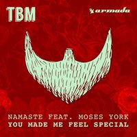 You Made Me Feel Special — Namaste, Moses York