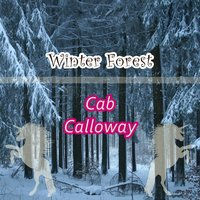 Winter Forest — Cab Calloway