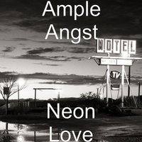 Neon Love — Ample Angst