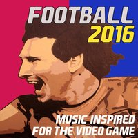 Football 2016: Music Inspired for the Video Game — сборник