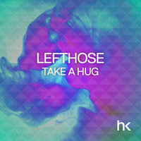 Take A Hug — Lefthose