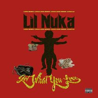 Got What You Love — Lil Nuka