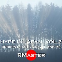 Hype in Japan, Vol. 2 — RMaster feat. Miku and Her Friends